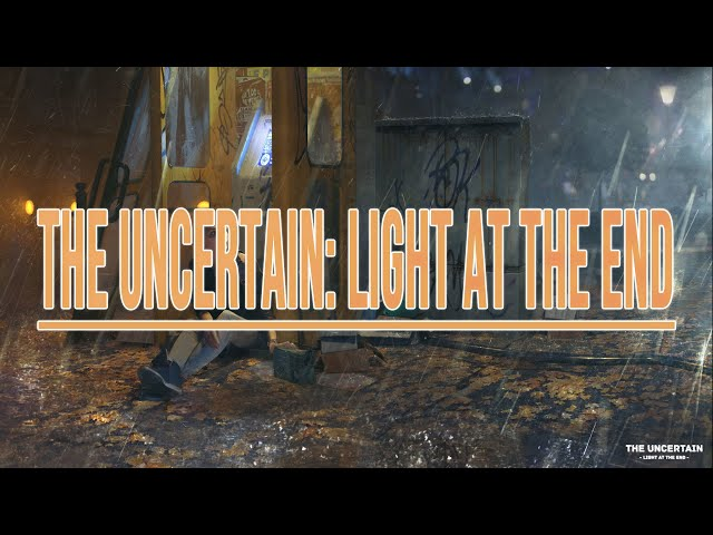 The Uncertain: Light At The End - Trailer