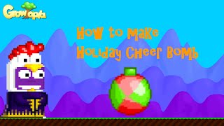 Growtopia - How to make Holiday Cheer Bomb