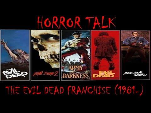 Horror Talk: The Evil Dead Franchise (1981-)