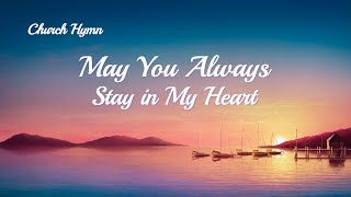 """May You Always Stay in My Heart"" 
