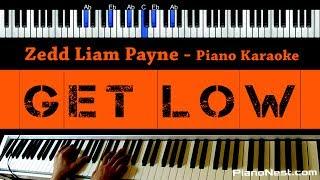 Zedd Liam Payne - Get Low - Piano Karaoke / Sing Along / Cover with Lyrics