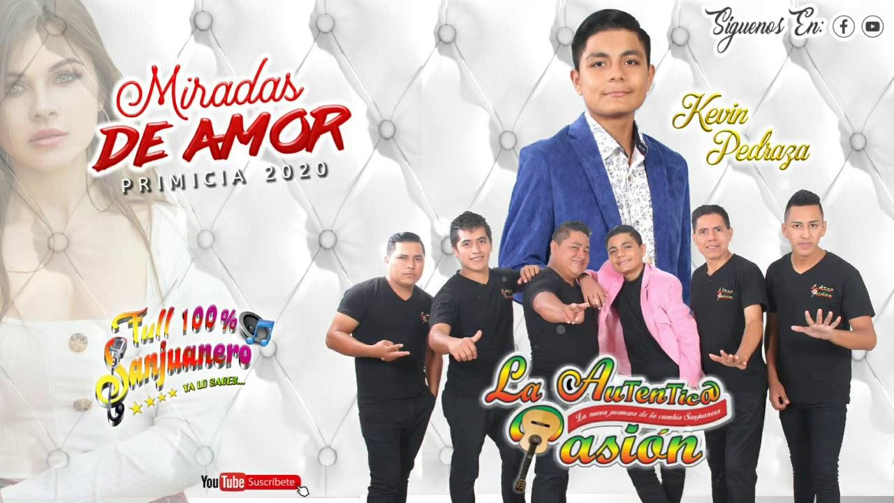 Miradas de Amor Kevin Pedraza & La Auténtica Pasión Primicias 2020