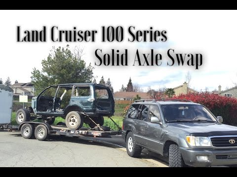 Land Cruiser 100 Series Solid Axle Swap Pt.1