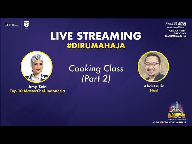Live Streaming #DiRumahAja Series - Cooking Class by Amy Zein, Top 10 MasterChef Indonesia (PART 2)