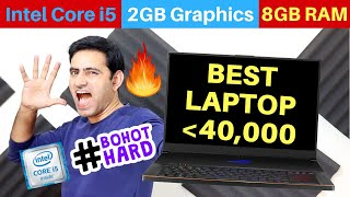 Best Laptop Under 40000 | Core i5 | 8GB Ram | 2 GB Graphic Card | Win 10 | 2019