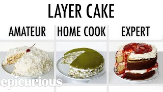 4 Levels of Layer Cake: Amateur to Food Scientist | Epicurious