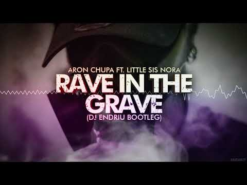 Aronchupa Little Sis Nora - Rave in the grave DJ ENDRIU BOOTLEG