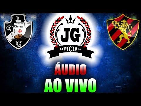 🔴 Sport Recife x Vasco AO VIVO (ÁUDIO) [CanalJGEsportes]