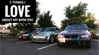 5 THINGS I LOVE ABOUT MY BMW E90