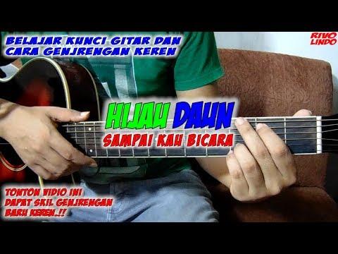 HIJAU DAUN - SAMPAI KAU BICARA (tutorial Genjrengan Keren Dan Kunci Gitar)
