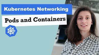 Pods and Containers - Kubernetes Networking   Container Communication inside the Pod