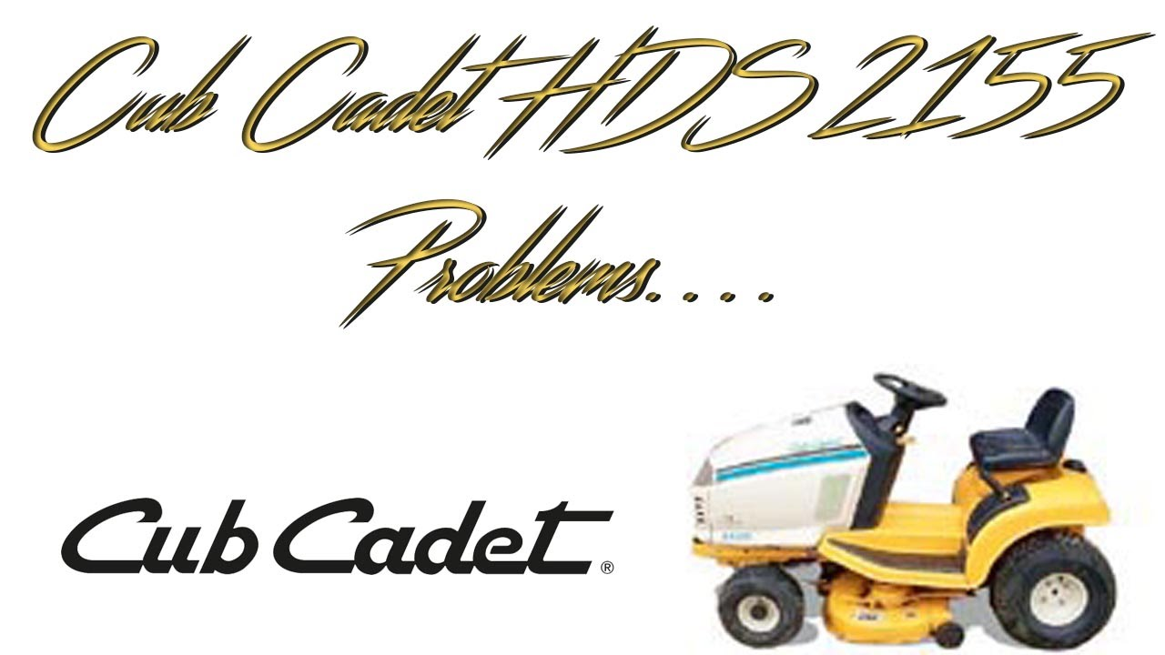 cub cadet hds 2155 problems youtube