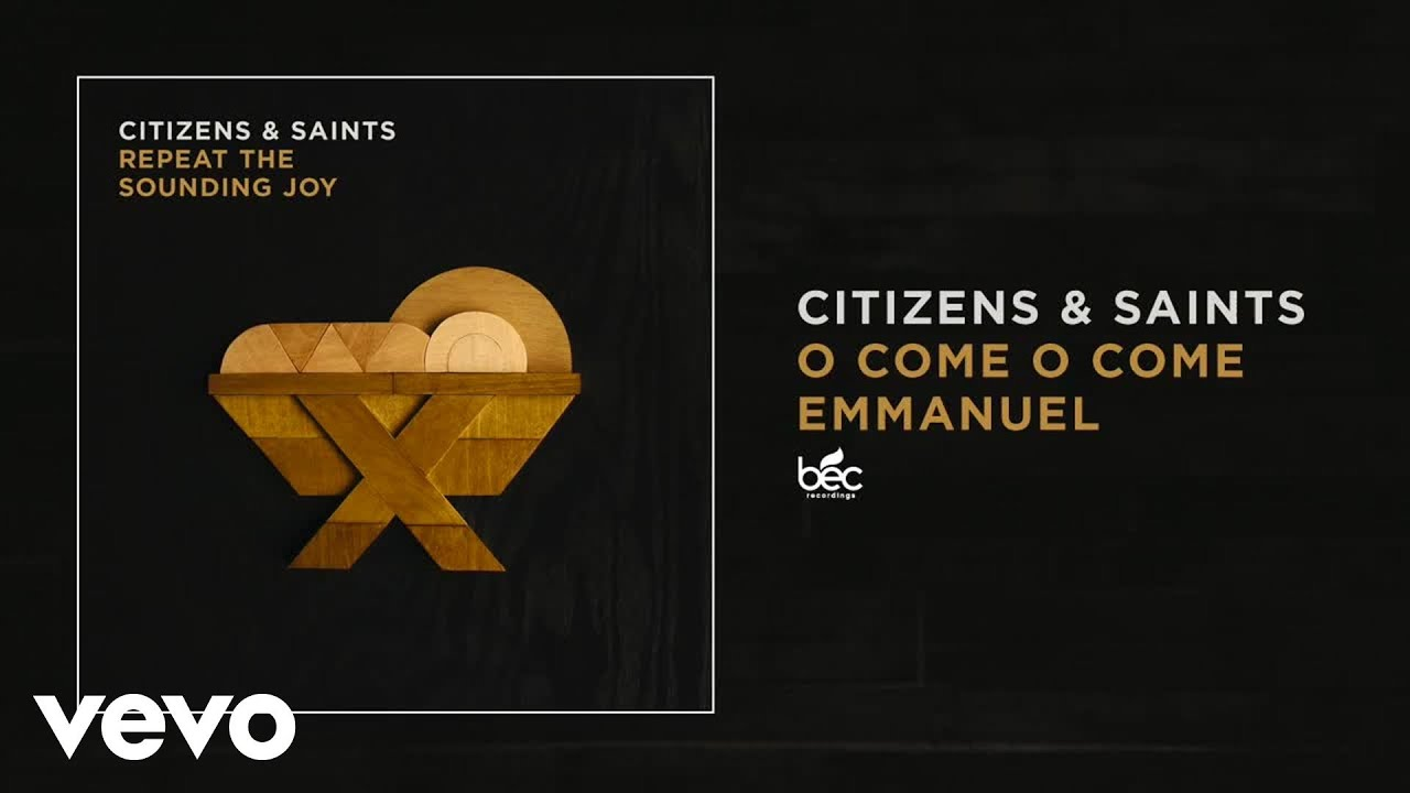 Citizens Saints O Come O Come Emmanuel Audio Chords Chordify