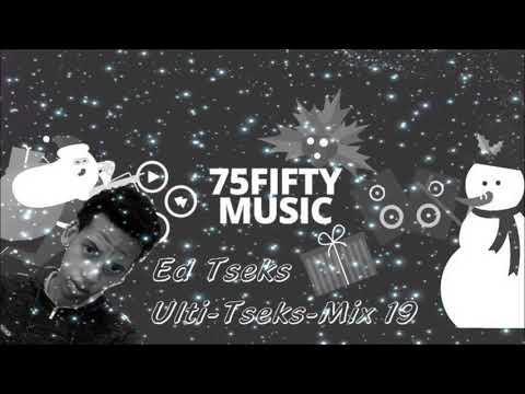 DJ Ed Tseks - Ulti-Tseks-Mix 19 (75Fifty Music Edition) [2017]