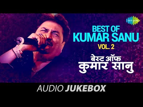 Best Songs Of Kumar Sanu - Vol 2 | Ek Ladki Ko Dekha | Audio Jukebox