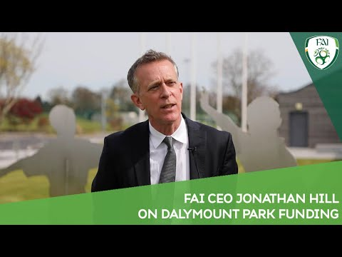 FAI CEO Jonathan Hill on EURO 2020 Legacy Funding for Dalymount Park