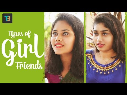 Types Of Girl Friends - Telugu Comedy Short Films 2018 - Thopudu Bandi