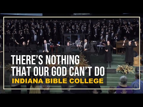 Indiana Bible College – There's Nothing That Our God Can't Do (feat. Stephanie Gallion)