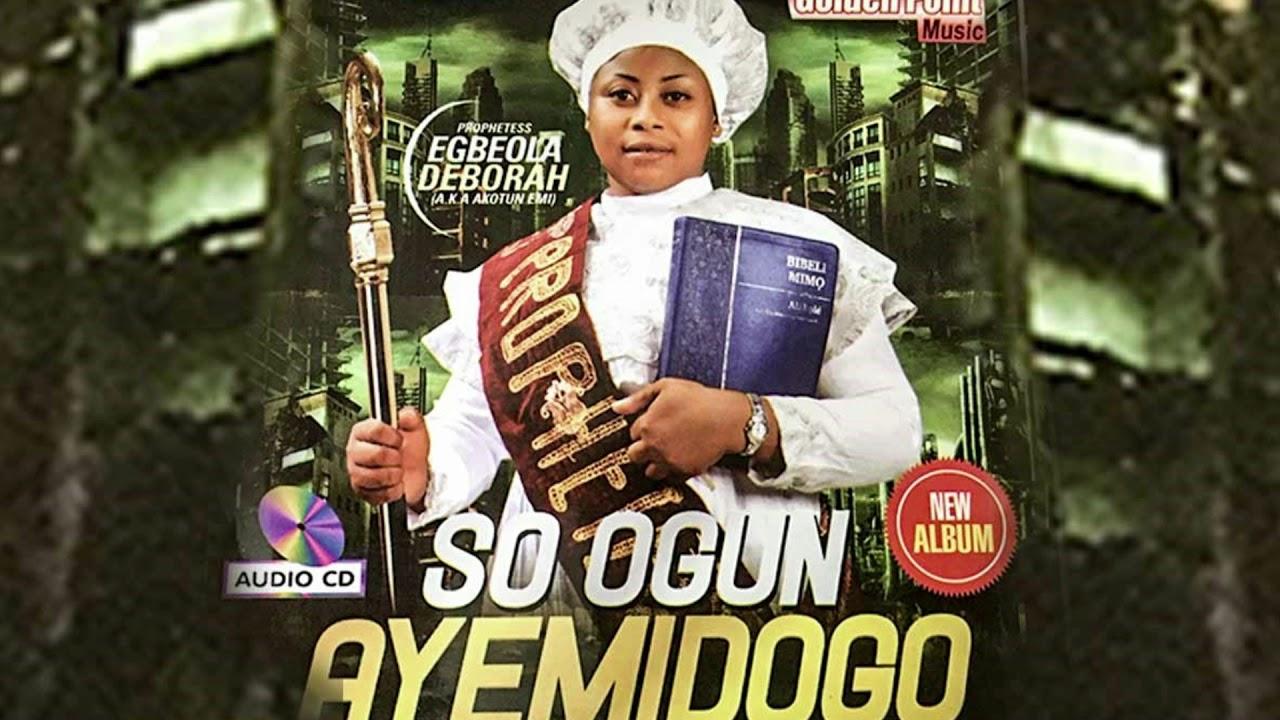 Download Egbeola Deborah - So Ogun Ayemidogo - Latest Celestial song 2020