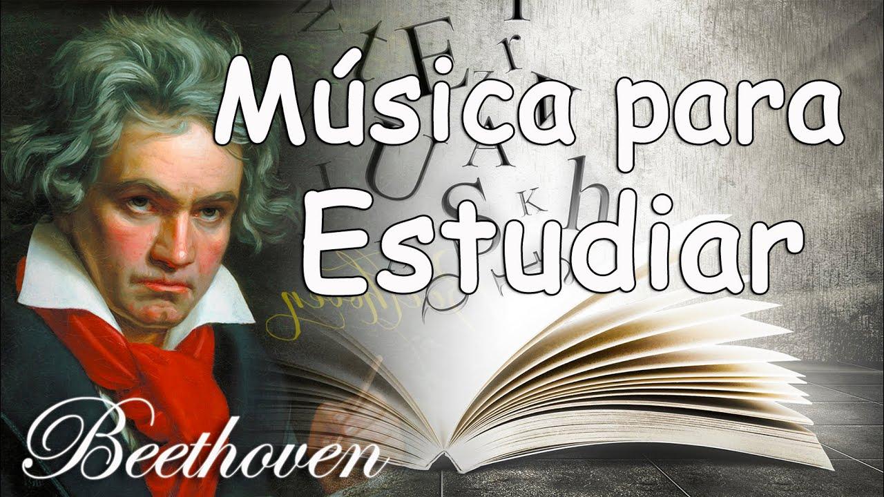 Música Clásica Para Estudiar Y Concentrarse Y Memorizar Beethoven Música Relajante Piano Youtube
