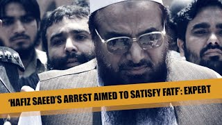 'Hafiz Saeed's arrest aimed to satisfy FATF': Expert | HT Conversations