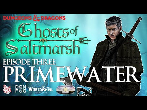 Eps. 3 Primewater, Ghosts of Saltmarsh Dungeons and Dragons