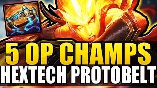 5 OP CHAMPIONS WITH HEXTECH PROTOBELT - League Of Legends