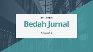 (ORTHOPEDI) PRESENTASI JURNAL KELOMPOK 6