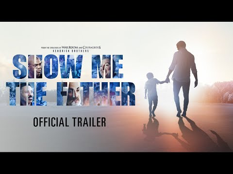 Show Me The Father - Official Trailer