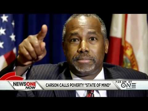 Say What?! Ben Carson Says 'Poverty Is a State of Mind'