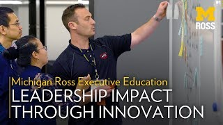 Experience the Michigan Ross Leadership Impact Through Innovation Program