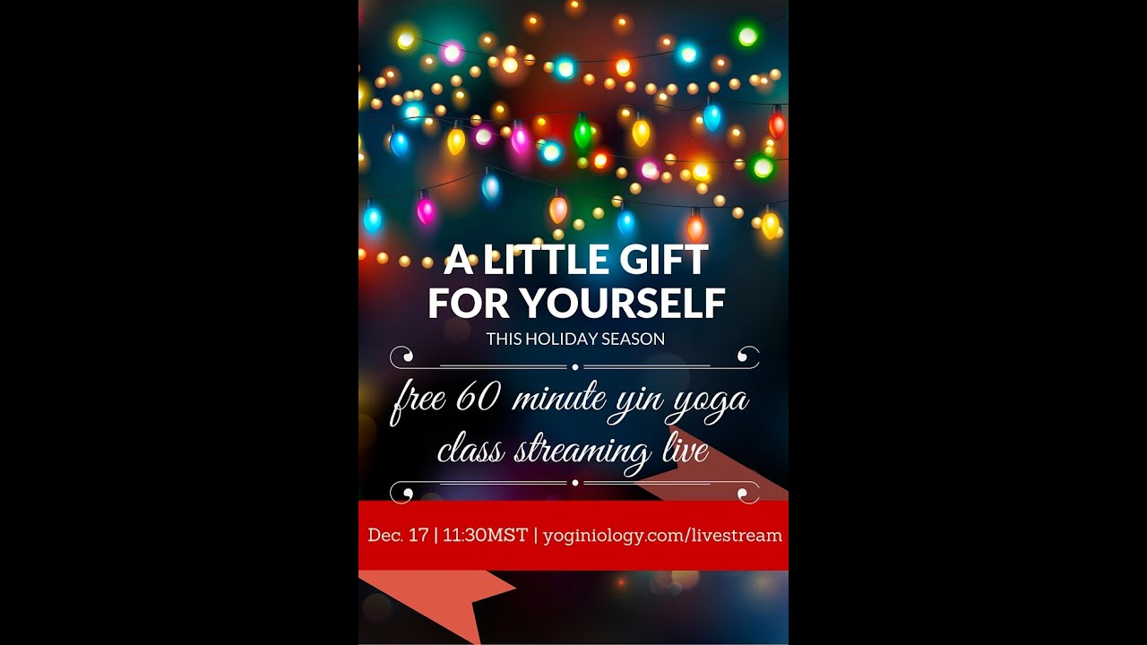 A Little Gift For Yourself 60 Minute Yin Yoga Class With Julie