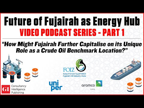 """""""How might Fujairah further capitalise on its unique role as a crude benchmark location?"""""""