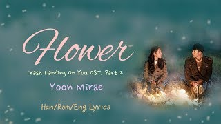 Gambar cover Yoon Mirae - Flower (Han/Rom/Eng Lyrics) | Crash Landing On You Ost.Part 2