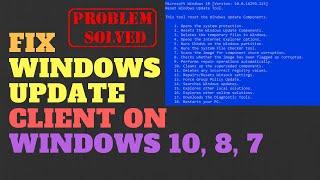 fix Windows Update Client on Windows 10, 8, 7