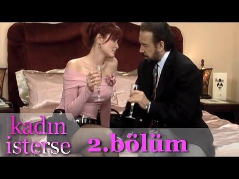 Kadın İsterse -  2.Bölüm