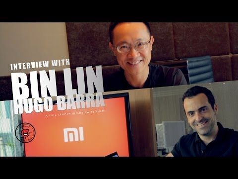 Interview with Xiaomi's Bin Lin & Hugo Barra