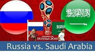 RUSSIA vs SAUDI ARABIA LIVE STREAM WORLD CUP 2018