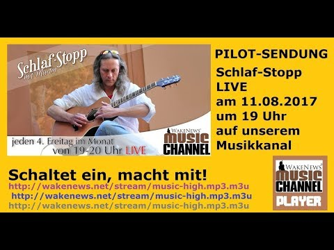 Pilot-Sendung Schlaf-Stopp mit Martin neu beim Wake News Music Channel LIVE am 11.08.2017