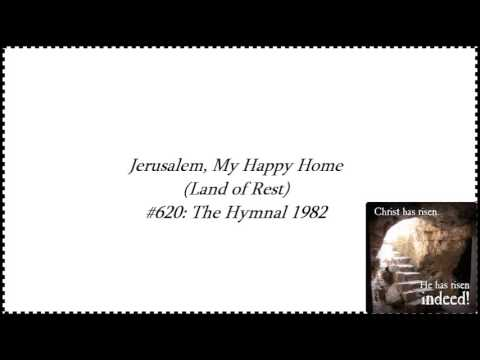 Jerusalem, My Happy Home (Land of Rest)