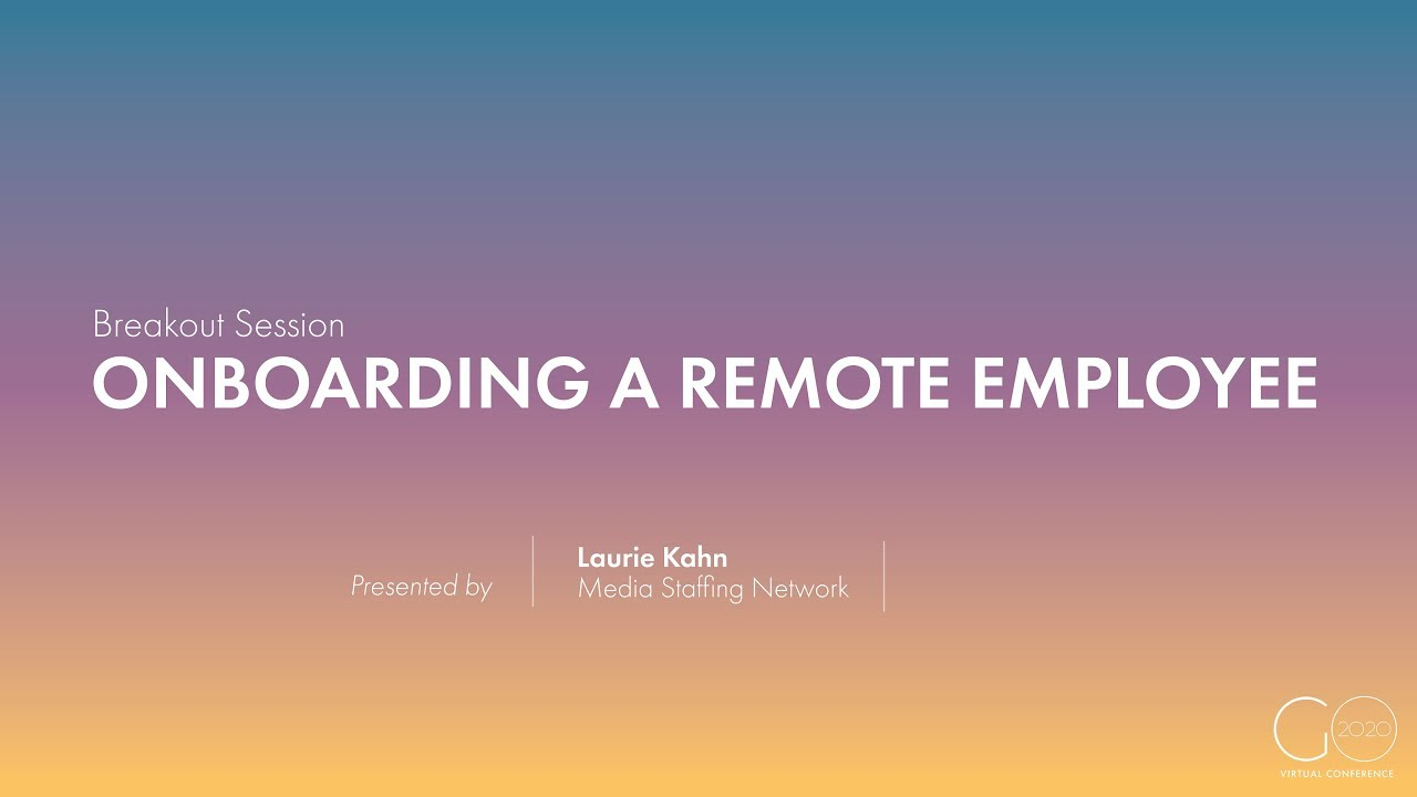 Breakout Session | Onboarding a Remote Employee