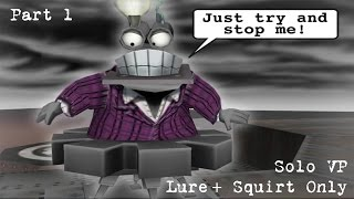Toontown Rewritten - Solo VP -  Lure + Squirt Gags Only - Part 1