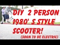 (Time Lapse) DIY retro 1980's Style giant 2 person scooter (soon to be electric)