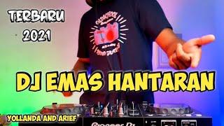 DJ EMAS HANTARAN (YOLLANDA & ARIEF) BERAKHIR SUDAH IMPIAN CINTA REMIX FULL BASS VIRAL TIKTOK 2021