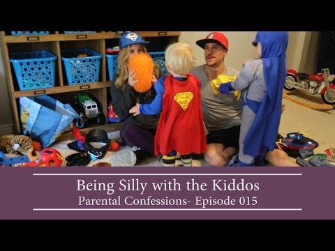 Being Silly with the Kiddos - Parental Confessions Ep. 015