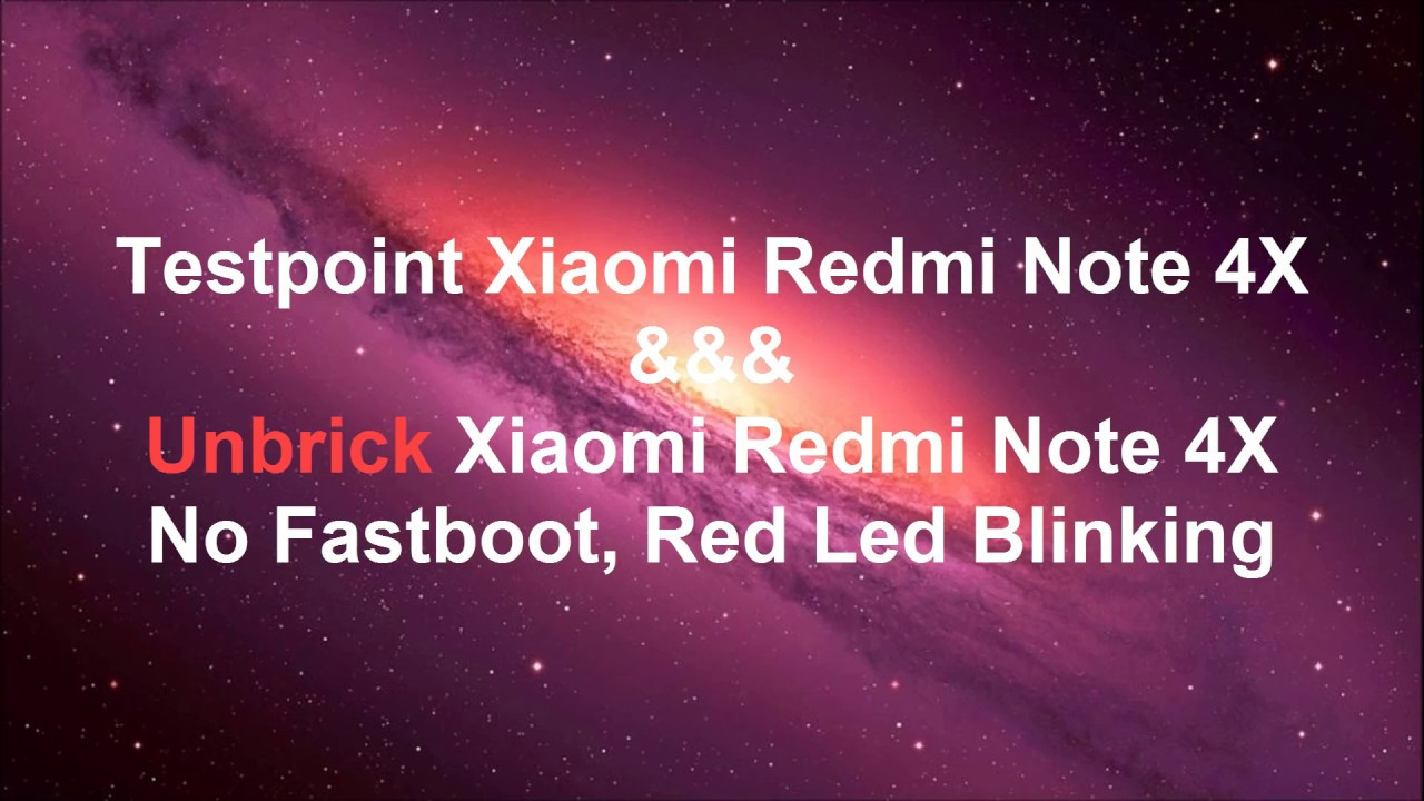 Unbrick Xiaomi Redmi Note 4x Hard Brick No Fastboot Red Led Blinking