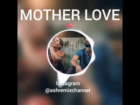 mother love  bgm remix 