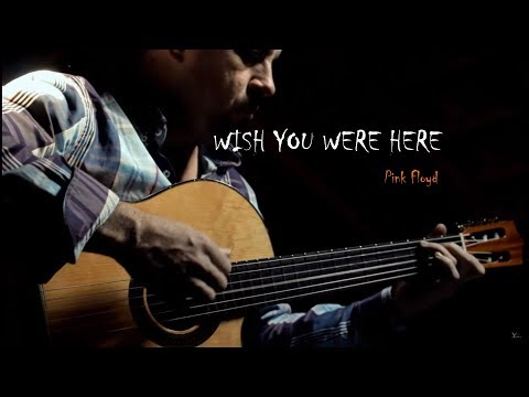 WISH YOU WERE HERE - Pink Floyd - fingerstyle guitar ...