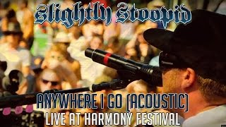 Anywhere I Go (Acoustic) - Slightly Stoopid | Santa Rosa, CA | (Live Performance)