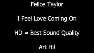 Felice Taylor - I Feel Love Coming On